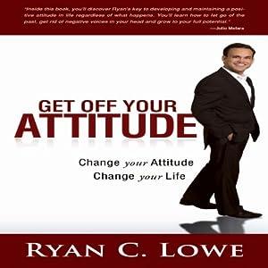 Get Off Your Attitude Audiobook