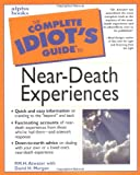 The Complete Idiots Guide to Near-Death Experiences