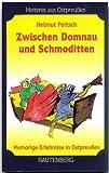 img - for Zwischen Domnau und Schmoditten. Humorige Erz hlungen aus Ostpreu en. book / textbook / text book