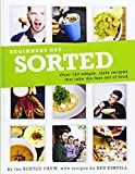 Beginners Get . . . Sorted: Over 140 simple, tasty recipes that take the fuss out of food