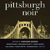 Pittsburgh Noir | Kathleen George (editor)