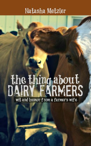 the-thing-about-dairy-farmers-wit-and-humor-from-a-farmers-wife-english-edition