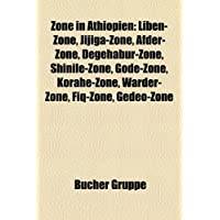 Zone in Athiopien: Liben-Zone, Jijiga-Zone, Afder-Zone, Degehabur-Zone, Shinile-Zone, Gode-Zone, Korahe-Zone,...