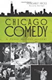 img - for Chicago Comedy: A Fairly Serious History (IL) (The History Press) book / textbook / text book