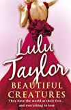 Lulu Taylor Beautiful Creatures