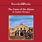 The Gates of the Alamo | [Stephen Harrigan]