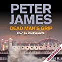 Dead Man's Grip Audiobook by Peter James Narrated by Jamie Glover