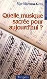 echange, troc Mgr Miserach-Grau - Quelle musique sacrée pour aujourd'hui ?