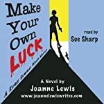 Make Your Own Luck: A Remy Summer Woods Mystery, Book 1 | Joanne Lewis