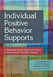 img - for Individual Positive Behavior Supports: A Standards-Based Guide to Practices in School and Community Settings book / textbook / text book