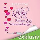 Liebe mit Risiken und Nebenwirkungen Hörbuch von Babsy Tom Gesprochen von: Nina-Zofia Amerschläger