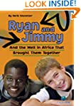 Ryan and Jimmy: And the Well in Afric...