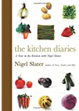 The Kitchen Diaries: A Year in the Kitchen with Nigel Slater