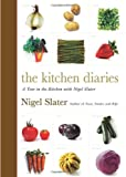 The Kitchen Diaries: A Year in the Kitchen with Nigel Slater Nigel Slater