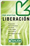 img - for C mo Ministrar Liberaci n (Spanish Edition) book / textbook / text book