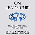 On Leadership: Essential Principles for Success | Donald J. Palmisano