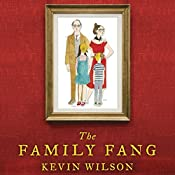 The Family Fang | [Kevin Wilson]