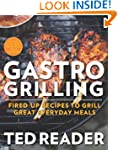 Gastro Grilling: Fired-Up Recipes to...