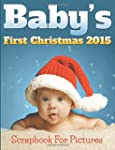 Baby's First Christmas 2015 Scrapbook...