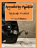 img - for Arrested by Passion book / textbook / text book