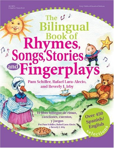The Bilingual Book of Rhymes, Songs, Stories, and Fingerplays: Over 450 Spanish/English Selections (Spanish Edition)