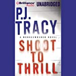 Shoot to Thrill (       UNABRIDGED) by P. J. Tracy Narrated by Buck Schirner