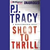 Shoot to Thrill | [P. J. Tracy]