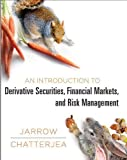 img - for An Introduction to Derivative Securities, Financial Markets, and Risk Management 1st (first) Edition by Jarrow, Robert A., Chatterjea, Arkadev published by W. W. Norton & Company (2013) book / textbook / text book