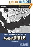 Manga Bible, Vol. 1: Names, Games, and the Long Road Trip (Genesis, Exodus)