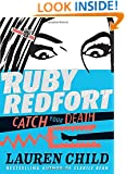 Ruby Redfort Catch Your Death (Book #3)