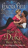 How the Duke Was Won: The Disgraceful Dukes	 by  Lenora Bell in stock, buy online here