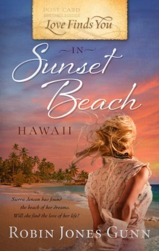 Love Finds You in Sunset Beach, Hawaii by Robin Jones Gunn (October 2011)