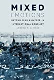 img - for Mixed Emotions: Beyond Fear and Hatred in International Conflict book / textbook / text book