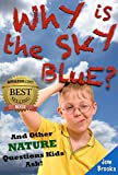 """Why is the Sky Blue? And Other Nature Questions Kids Ask! (An Innovative Learning Book for Children Ages 6 to 12) (The """"Why?"""" Series 3)"""