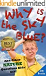 Why is the Sky Blue? And Other Nature...