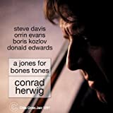 echange, troc Conrad Herwig - Jones for Bones Tones