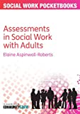 Assessments in Social Work with Adults (Social Work Pocketbooks)