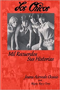 Los Chicos ~ Mil Recuerdos, Sus Historias (Spanish Edition) (Spanish