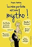 La m�re parfaite est une mytho !