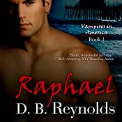 Raphael: Vampires In America, Volume 1 | [D.B. Reynolds]