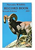 img - for NEVADA WILDLIFE RECORD BOOK 7TH EDITION 2015 book / textbook / text book