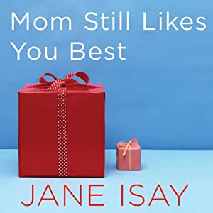 Mom Still Likes You Best Audiobook