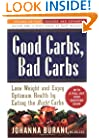 Good Carbs, Bad Carbs: Lose Weight and Enjoy Optimum Health and Vitality by Eating the Right Carbs, Second Edition-Revised and Updated