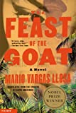 The Feast of the Goat: A Novel (0312420277) by Mario Vargas Llosa