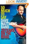 So Much to Say: Dave Matthews Band--2...