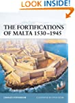 The Fortifications of Malta 1530-1945...