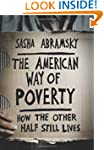 The American Way of Poverty: How the...