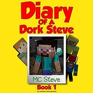 Diary of a Minecraft Dork Steve, Book 1 Audiobook