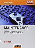 Maintenance - 3e éd. - Méthodes et organisations pour une meilleure productivité