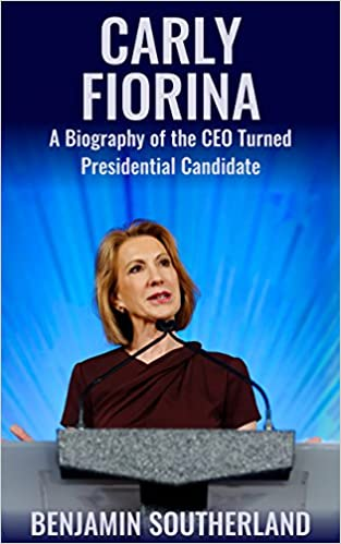 Carly Fiorina: A Biography of the CEO Turned Presidential Candidate